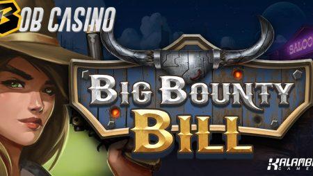 Big Bounty Bill Slot Review (Kalamba Games)