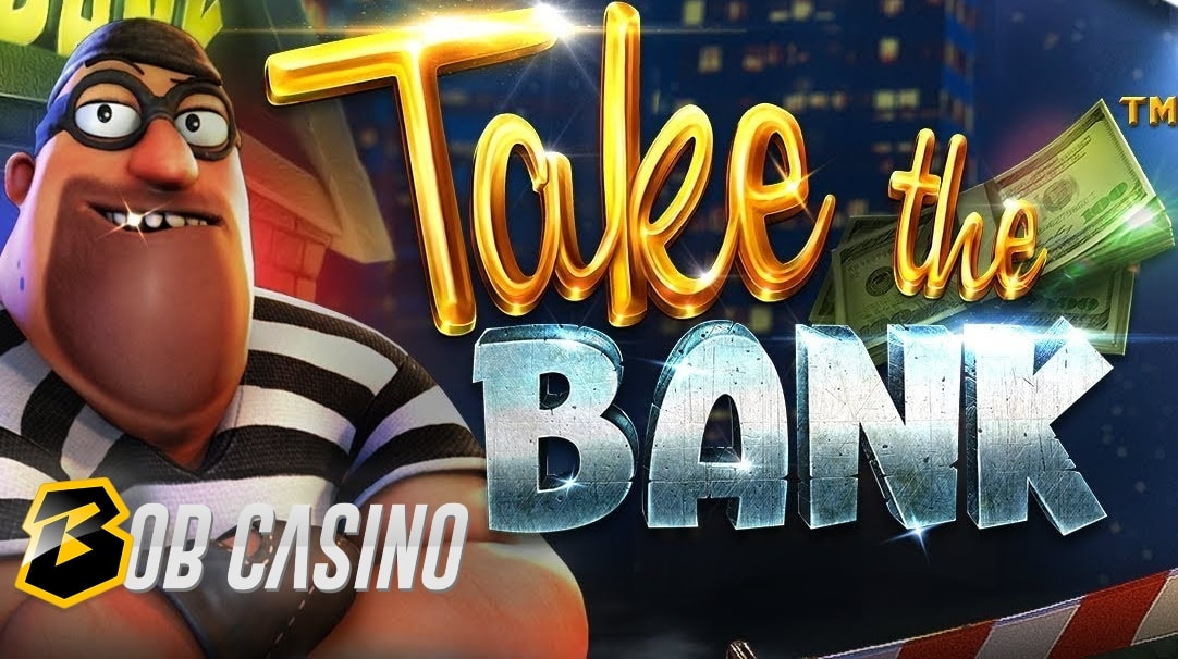 Take the Bank Slot Review (Betsoft)