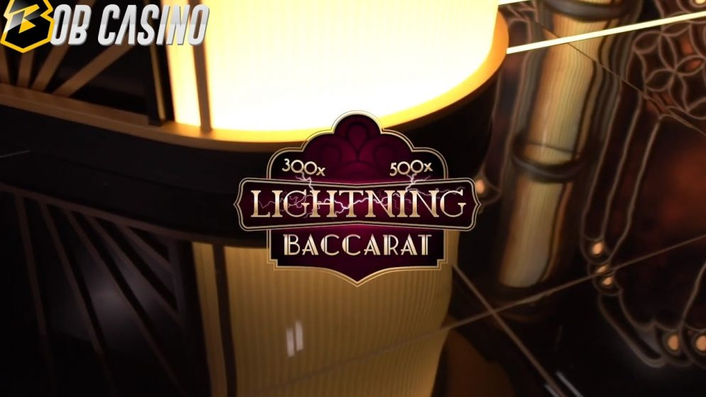 Evolution Gaming Included Lightning Baccarat to their Lightning Range Collection