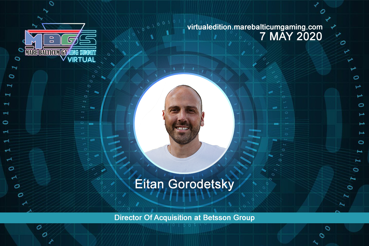 #MBGS2020VE announces Eitan Gorodetsky, Director Of Acquisition at Betsson Group, among the speakers.