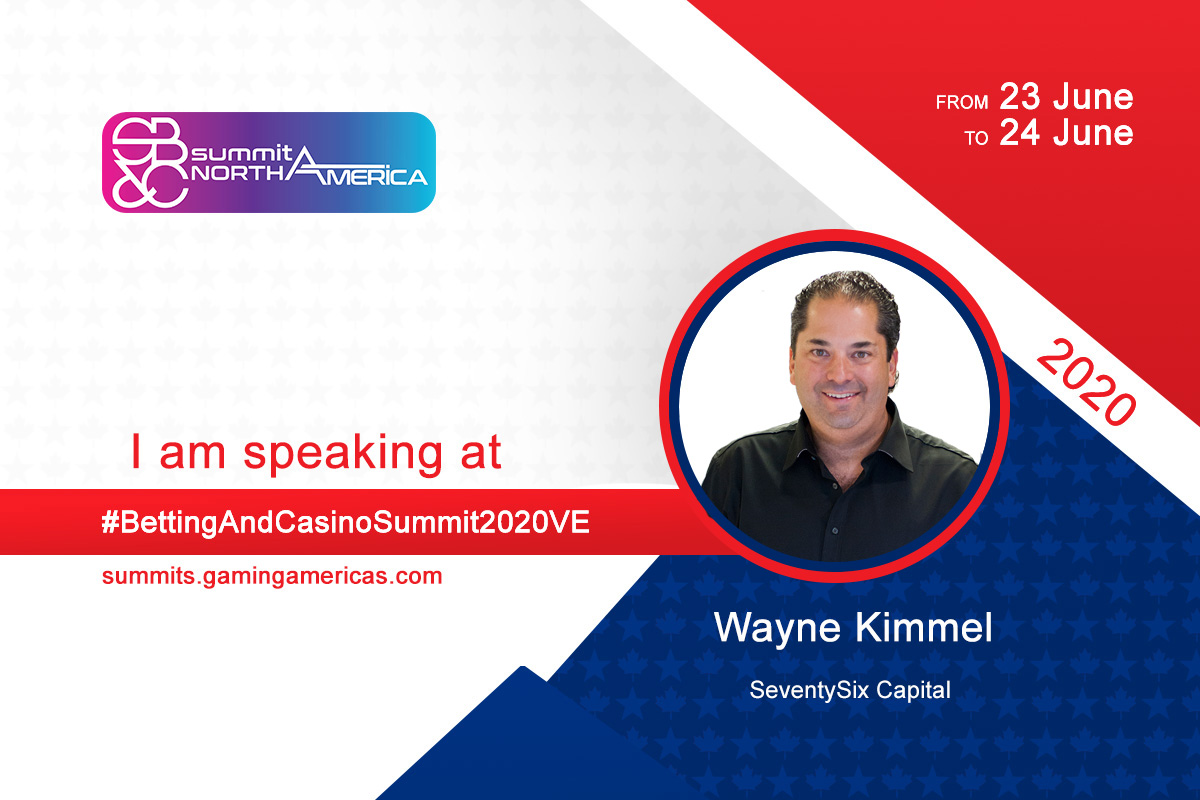 Wayne Kimmel (SeventySix Capital) to join speaker lineup at the Sports Betting & Casino Summit North America 2020