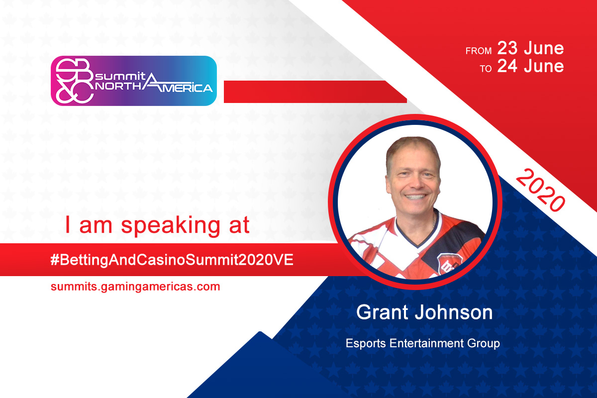 Grant Johnson (CEO at Esports Entertainment Group) to join speaker lineup at the Sports Betting & Casino Summit North America 2020