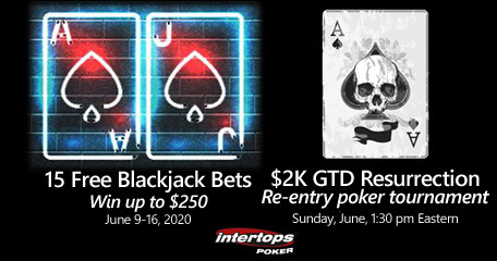 Free blackjack bets and the $2k Resurrection Re-Entry Tournament returns at Intertops Poker