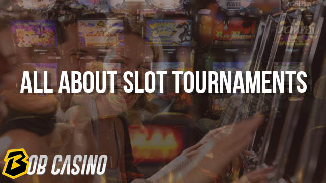 All About Slot Tournaments – What They Are and Strategies to Win