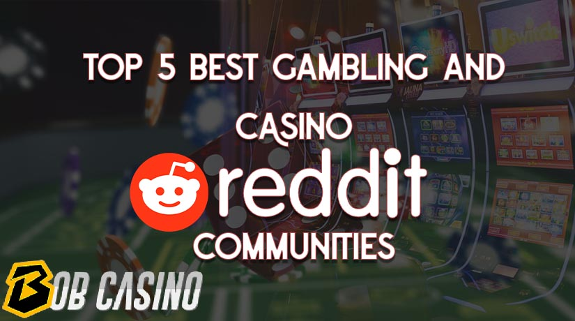 Top 5 Gambling and Casino Reddit Communities (August 2020 List)
