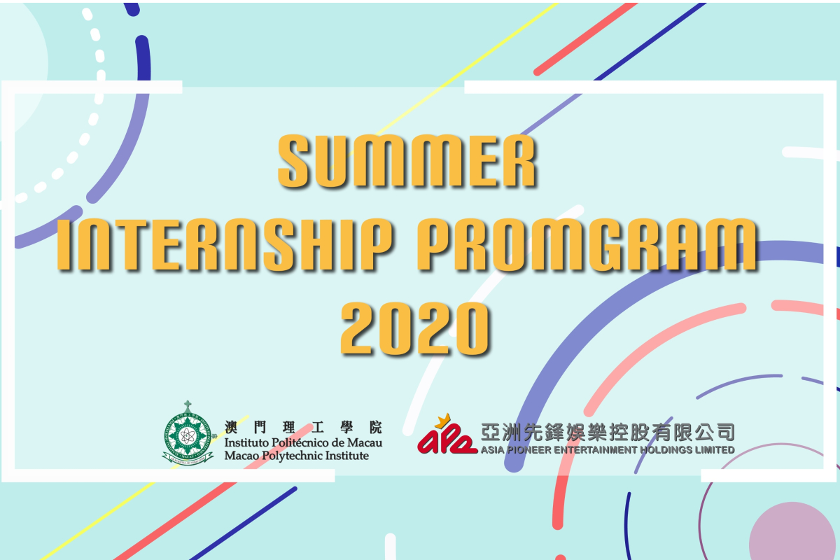 APE Launches Summer Internship Program for Macau Local College and University for Three Years in a Row