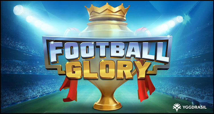 Yggdrasil Gaming Limited hits the back of the net with new Football Glory video slot