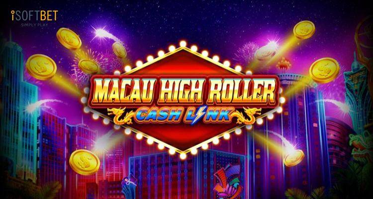 "iSoftBet's new slot Macau High Roller offers players ""two ways to play"""