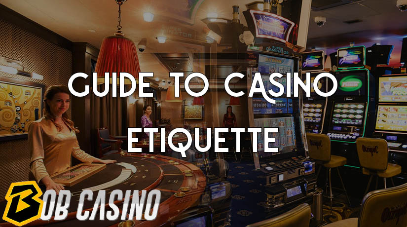 Our Guide to Casino Etiquette