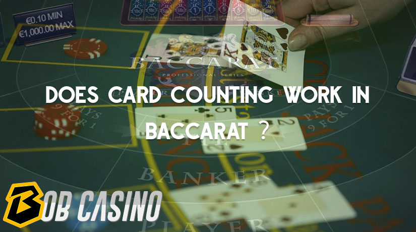 Does Card Counting Work in Baccarat?