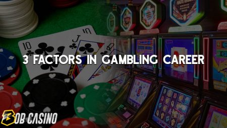 3 Factors to Consider Before Starting a Full-Time Gambling Career
