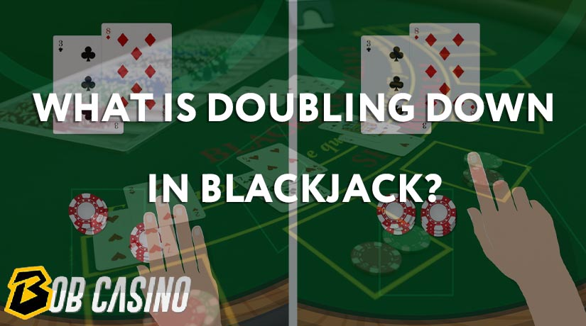 What Is Doubling Down in Blackjack?