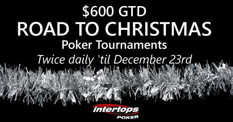 Intertops Poker announces Road to Christmas poker tournaments with $600 GTD