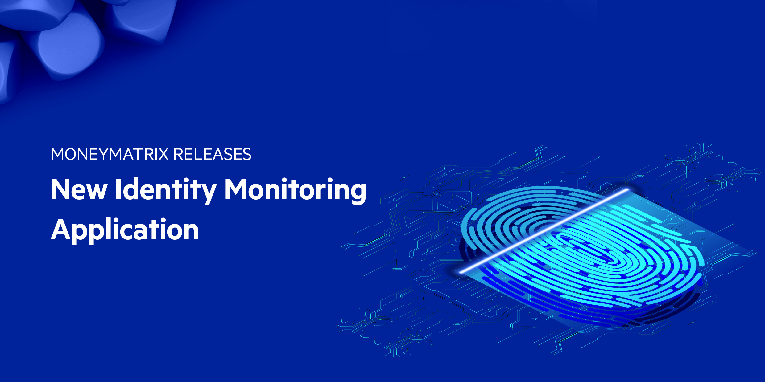 MoneyMatrix releases new Identity Monitoring Application