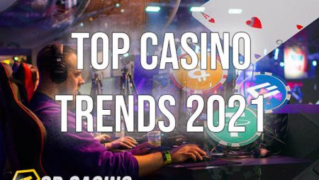 These Are the Top 5 Online Casino Trends of 2021