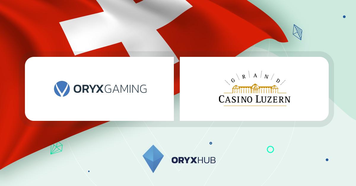ORYX enters Switzerland with Grand Casino Luzern