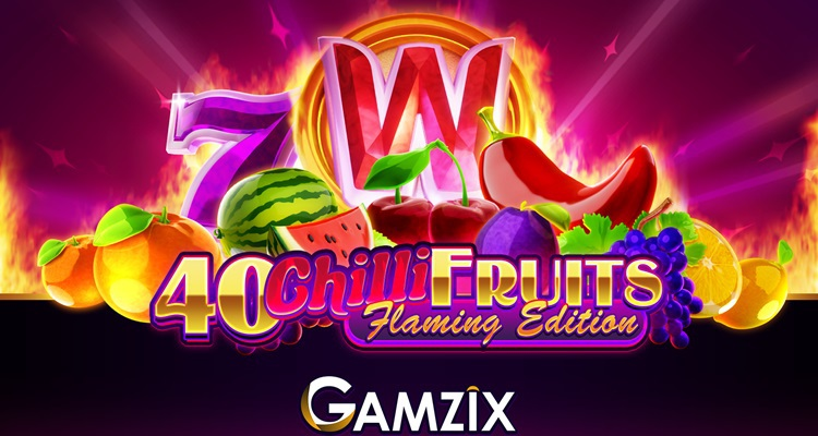 Gamzix introduces a new version of 40 Chili Fruits with Flaming Edition online slot game