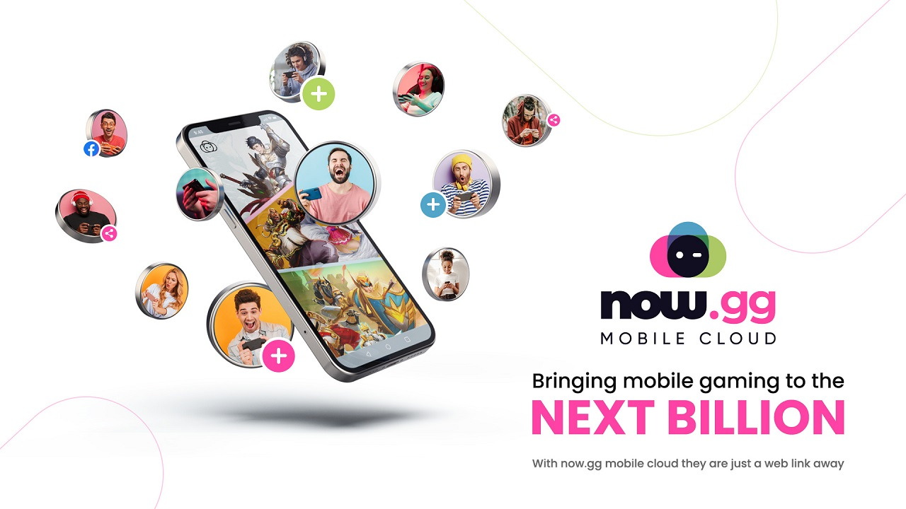 now.gg launches mobile cloud. Brings gaming to the next billion