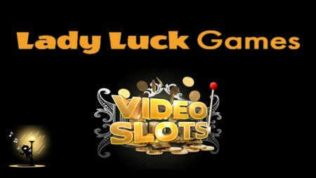 Lady Luck Games prepares to launch select slots with online casino operator Videoslots
