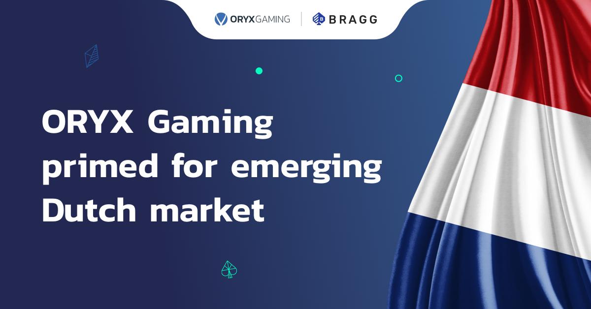 Bragg's ORYX Gaming primed for emerging Dutch market