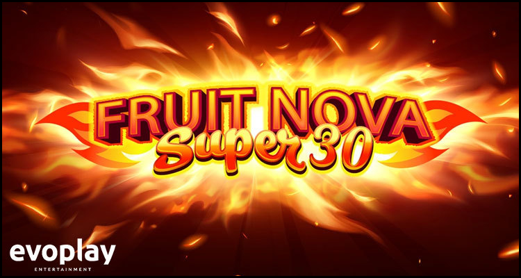 Evoplay Entertainment revisits a 'classic' with its new Fruit Super Nova 30 video slot
