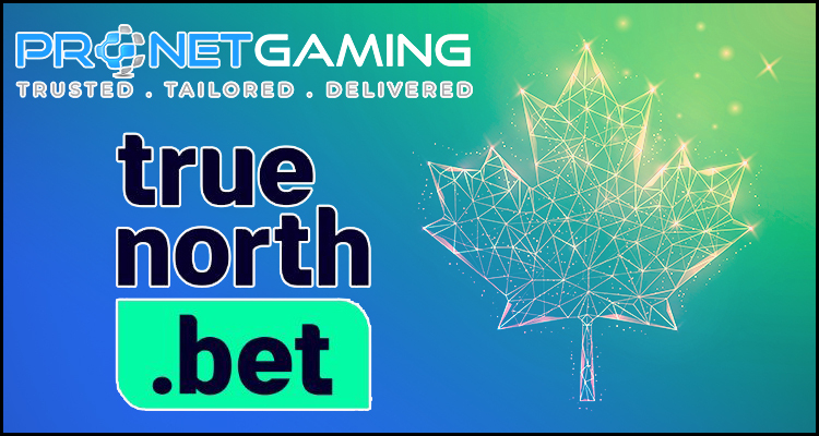 TrueNorth.bet launching into Canada with help from Pronet Gaming Limited