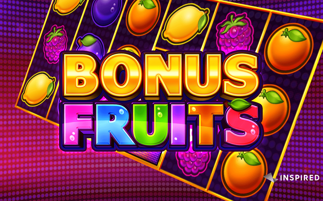 Inspired launches Bonus Fruits, a modern fruit-themed online and mobile slot game