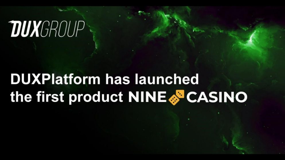 DUXPlatform has launched the first product NineCasino
